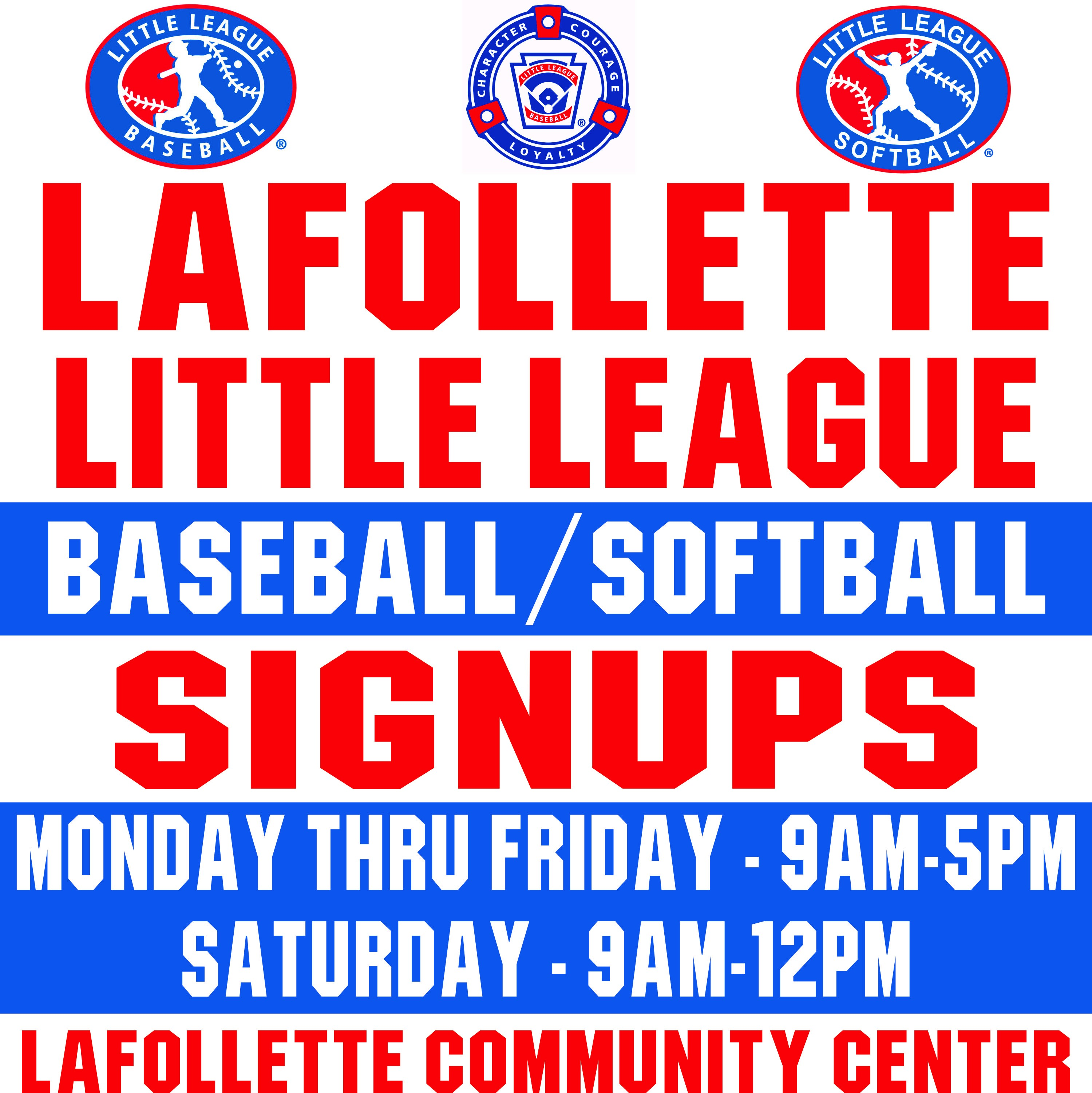 LaFollette Little League Baseball and softball signups Monday thru Friday 9am to 5pm and Saturday 9am-12pm